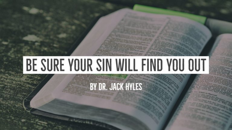 Be Sure Your Sin Will Find You Out by Dr. Jack Hyles